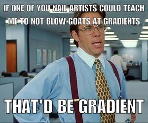 i suck at gradients